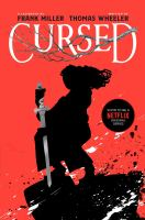 Cover image for Cursed / illustrated by Frank Miller ; written by Tom Wheeler ; coloring by Tula Latoy.