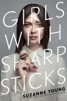 Cover image for Girls with sharp sticks / by Suzanne Young.