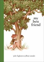 Cover image for My best friend / words by Julie Fogliano ; pictures by Jillian Tamaki.