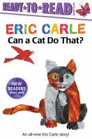 Cover image for Can a cat do that? / Eric Carle.