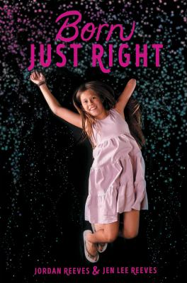 Cover image for Born just right / Jordan Reeves & Jen Lee Reeves.