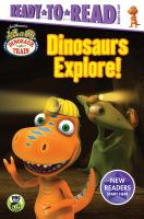 Cover image for Dinosaur train. Dinosaurs explore! / adapted by May Nakamura.
