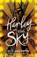 Cover image for Harley in the sky / Akemi Dawn Bowman.