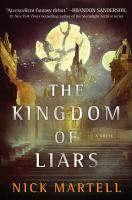 Cover image for The kingdom of liars / Nick Martell.