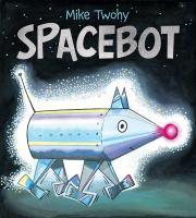 Imagen de portada para Spacebot / Mike Twohy.