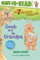 Cover image for Goob and his grandpa. Habit 7 / by Sean Covey ; illustrated by Stacy Curtis.