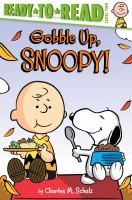 Imagen de portada para Peanuts. Gobble up, Snoopy! / by Charles M. Schulz ; adapted by May Nakamura ; illustrated by Scott Jeralds.