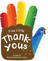 Cover image for Five little thank-yous [board book] / by Cindy Jin ; illustrated by Dawn M. Cardona.