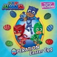 Cover image for PJ Masks. Operation Easter egg / adapted by Natalie Shaw.
