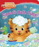 Cover image for Daniel's bath time [board book] / adapted by Alexandra Cassel Schwartz ; poses and layouts by Jason Fruchter.