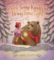 Cover image for Share some kindness, bring some light / Apryl Stott.