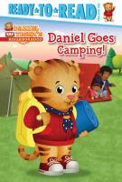 Cover image for Daniel Tiger's neighborhood. Daniel goes camping! / adapted by May Nakamura ; written by Becky Friedman ; poses and layouts by Jason Fruchter.