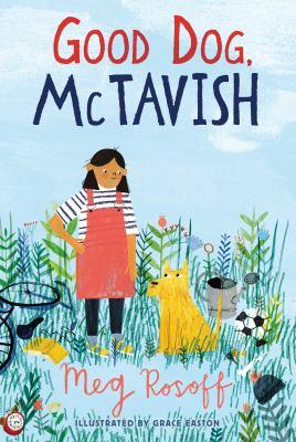 Cover image for Good dog, McTavish / Meg Rosoff ; illustrated by Grace Easton.