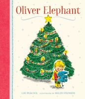 Cover image for Oliver Elephant / Lou Peacock ; illustrated by Helen Stephens.