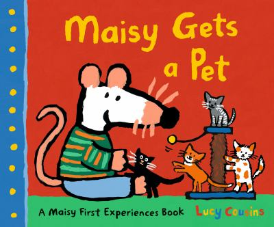 Cover image for Maisy gets a pet / Lucy Cousins.