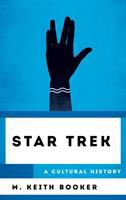 Cover image for Star trek : a cultural history / M. Keith Booker.