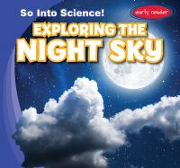 Cover image for Exploring the night sky / by Emmett Martin.