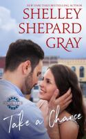 Imagen de portada para Take a chance / Shelley Shepard Gray.