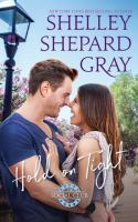 Imagen de portada para Hold on tight / Shelley Shepard Gray.