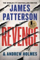 Cover image for Revenge / James Patterson and Andrew Holmes.