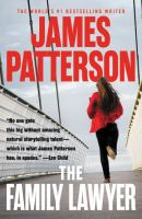 Cover image for The family lawyer : thrillers / James Patterson with Robert Rotstein, Christopher Charles, and Rachel Howzell Hall.