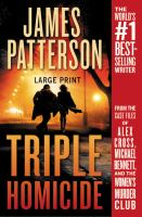 Cover image for Triple homicide [text (large print)] : thrillers / James Patterson with Maxine Paetro and James O. Born.