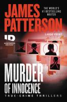 Cover image for Murder of innocence [text (large print)] : true-crime thrillers / James Patterson ; [with Max DiLallo and Andrew Bourelle].