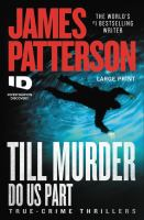 Cover image for Till murder do us part [text (large print)] : true-crime thrillers / James Patterson with Andrew Bourelle and Max DiLallo.