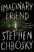 Cover image for Imaginary friend / Stephen Chbosky.