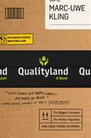 Cover image for QualityLand / Marc-Uwe Kling ; translated from the German into English by Jamie Lee Searle.
