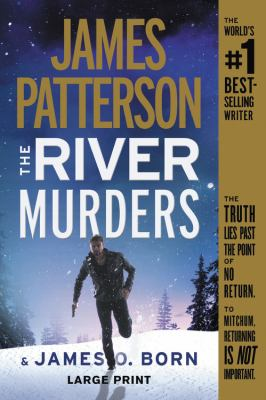 Cover image for The river murders [text (large print)] : thrillers / James Patterson & James O. Born.
