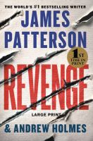 Cover image for Revenge [text (large print)] / James Patterson and Andrew Holmes.