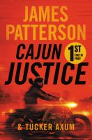 Cover image for Cajun justice / James Patterson & Tucker Axum.