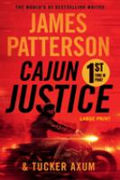Cover image for Cajun justice [text (large print)] / James Patterson and Tucker Axum.