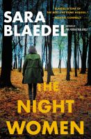 Cover image for The night women / Sara Blaedel ; translated by Erik J. Macki and Tara F. Chace.