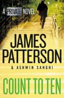 Cover image for Count to ten [text (large print)] / James Patterson and Ashwin Sanghi.
