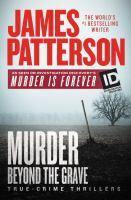 Cover image for Murder beyond the grave : true-crime thrillers / James Patterson.