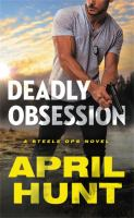 Cover image for Deadly obsession / April Hunt.