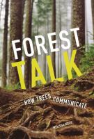 Cover image for Forest talk : how trees communicate / Melissa Koch.