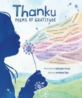 Cover image for Thanku : poems of gratitude / poems by Joseph Bruchac, [and thirty-one others] ; illustrated by Marlena Myles ; edited by Miranda Paul.