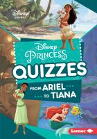 Cover image for Disney princess quizzes : from Ariel to Tiana / by Jennifer Boothroyd.