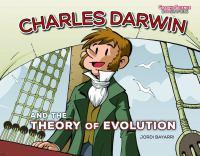 Cover image for Charles Darwin and the theory of evolution / Jordi Bayarri ; translation by Dr. Tayra M. C. Lanuza-Navarro and Carin Berkowitz.