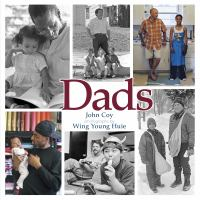 Cover image for Dads / John Coy ; photographs by Wing Young Huie.