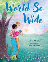 Cover image for World so wide / Alison McGhee ; with illustrations by Kate Alizadeh.