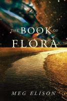 Cover image for The book of Flora / Meg Elison.