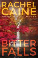 Cover image for Bitter Falls / Rachel Caine.