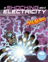 Cover image for The shocking world of electricity with Max Axiom super scientist : an augmented reading science experience / by Liam O'Donnell ; illustrated by Richard Dominguez and Charles Bernett III ; consultant, Dr. Ronald Browne, Associate Professor of Elementary Education, Minnesota State University, Mankato.