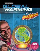 Cover image for Understanding global warming with Max Axiom, super scientist : an augmented reading science experience / by Agnieszka Biskup ; illustrated by Cynthia Martin and Bill Anderson.
