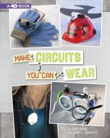 Cover image for Make circuits you can wear / by Christopher L. Harbo and Sarah L. Schuette.