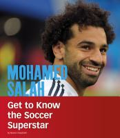 Cover image for Mohamed Salah : get to know the soccer superstar / by Nevien Shaabneh.